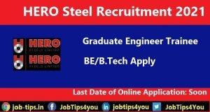 HERO Steel Recruitment 2021