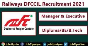 Railways DFCCIL Recruitment 2021